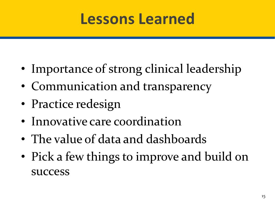 Lessons Learned Importance of strong clinical leadership
