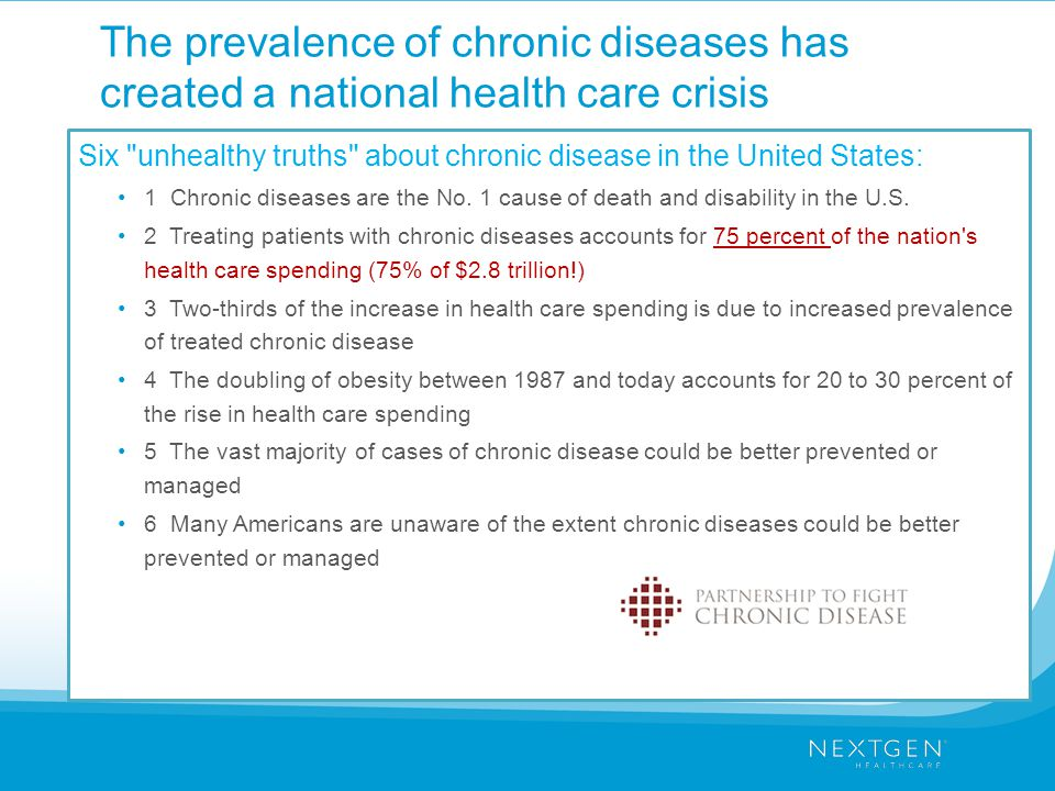The prevalence of chronic diseases has created a national health care crisis