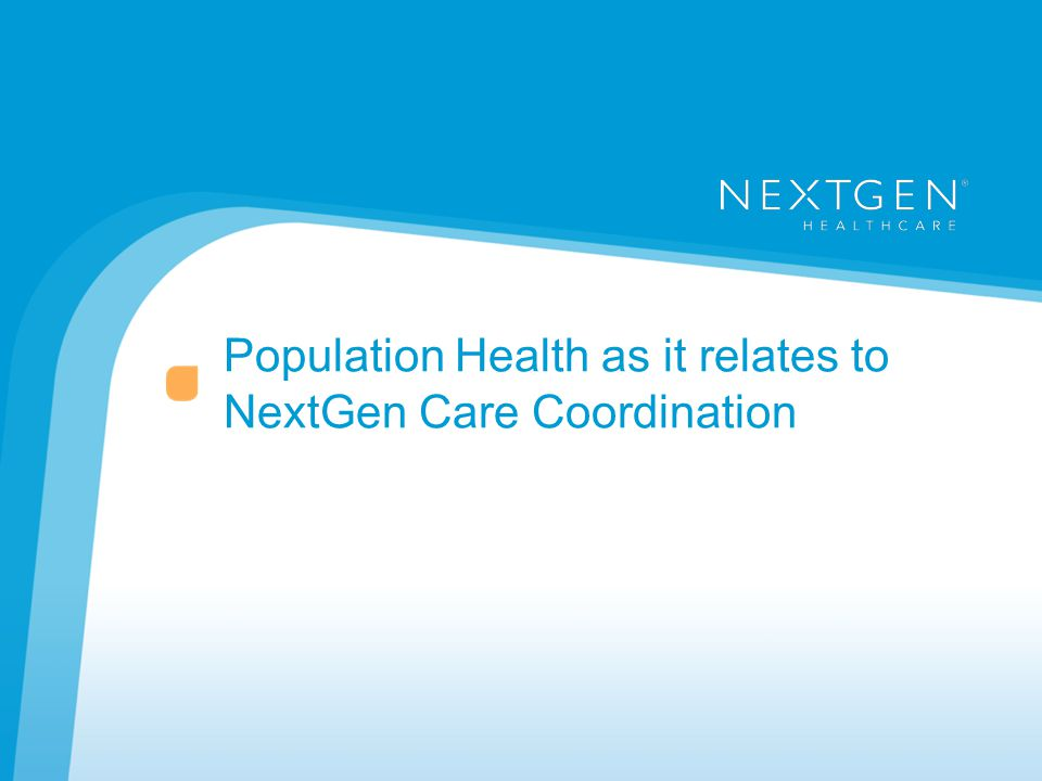 Population Health as it relates to NextGen Care Coordination