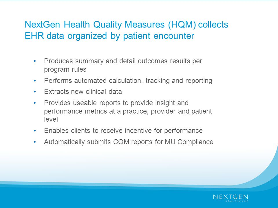 NextGen Health Quality Measures (HQM) collects EHR data organized by patient encounter