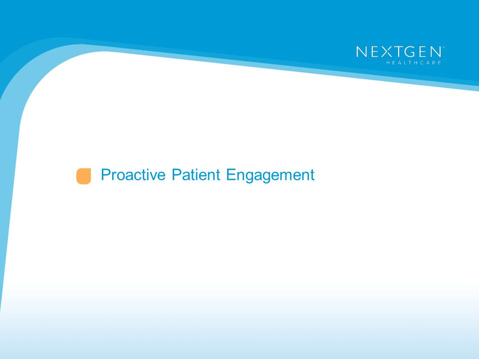 Proactive Patient Engagement