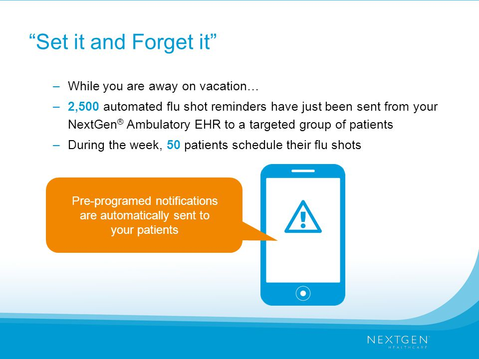 Pre-programed notifications are automatically sent to your patients