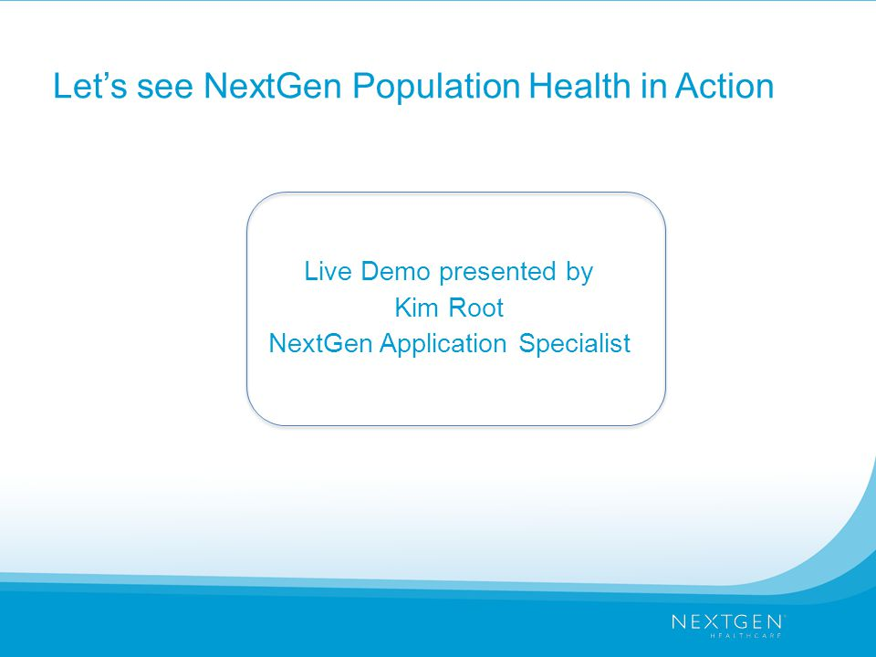 Let's see NextGen Population Health in Action
