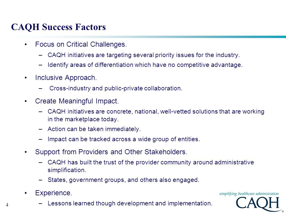 CAQH Success Factors Focus on Critical Challenges. Inclusive Approach.