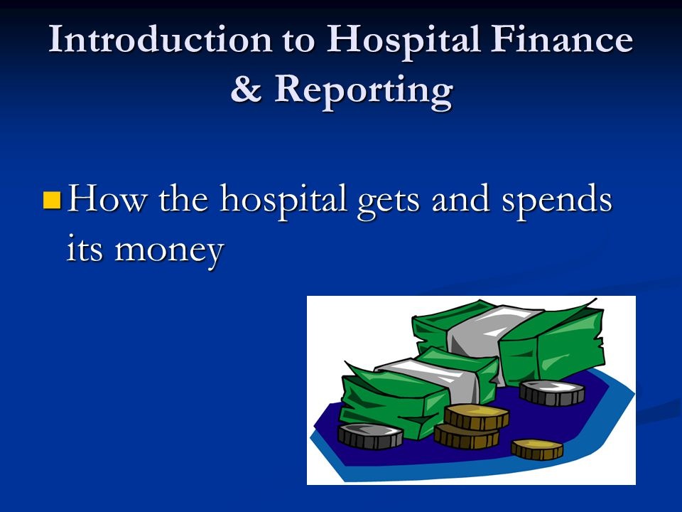 Introduction to Hospital Finance & Reporting