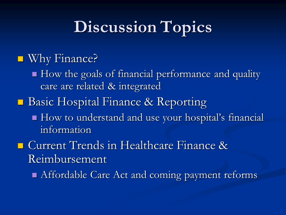 Discussion Topics Why Finance Basic Hospital Finance & Reporting