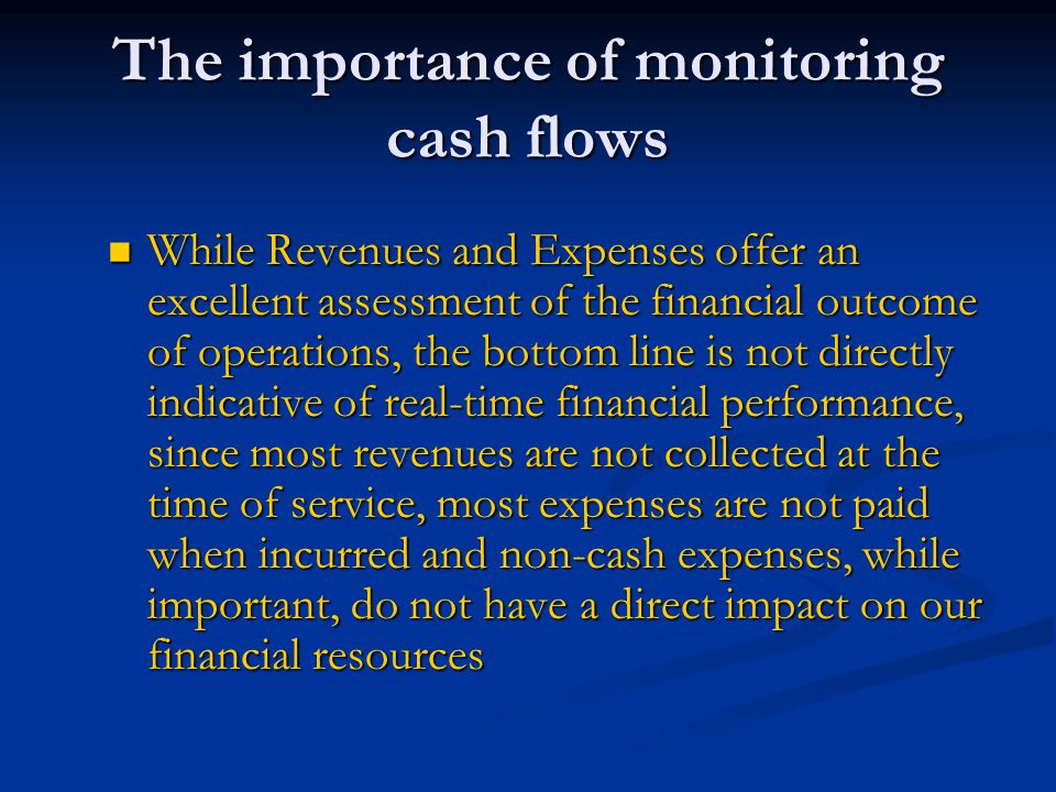 The importance of monitoring cash flows