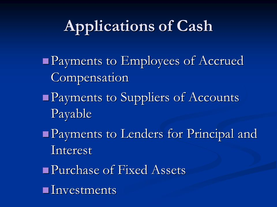 Applications of Cash Payments to Employees of Accrued Compensation