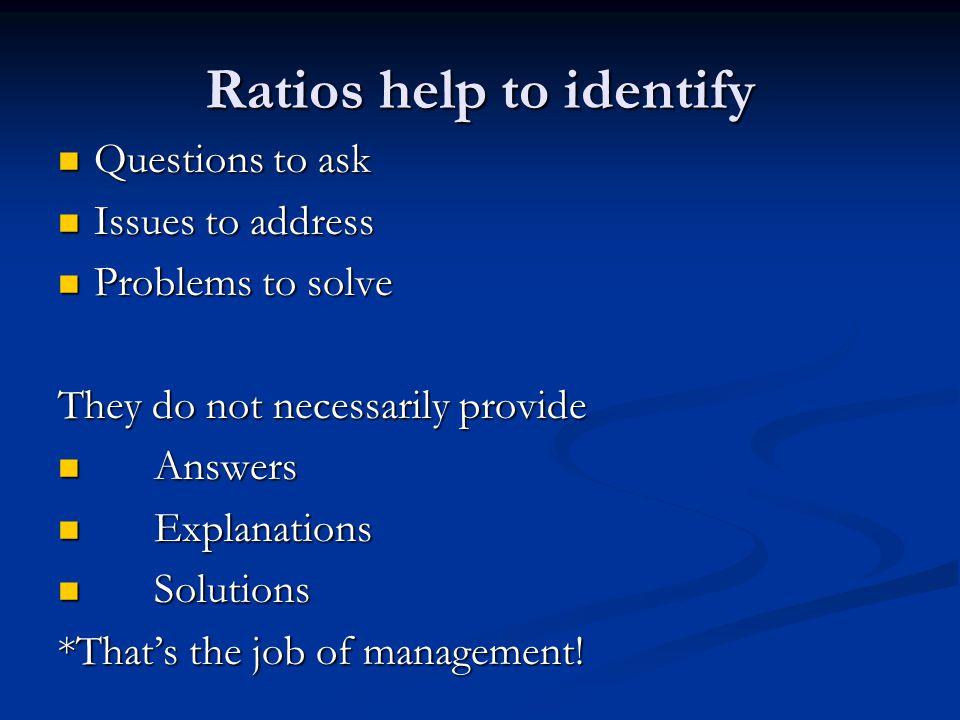 Ratios help to identify