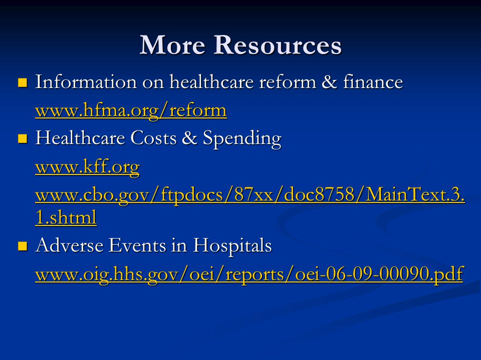 More Resources Information on healthcare reform & finance