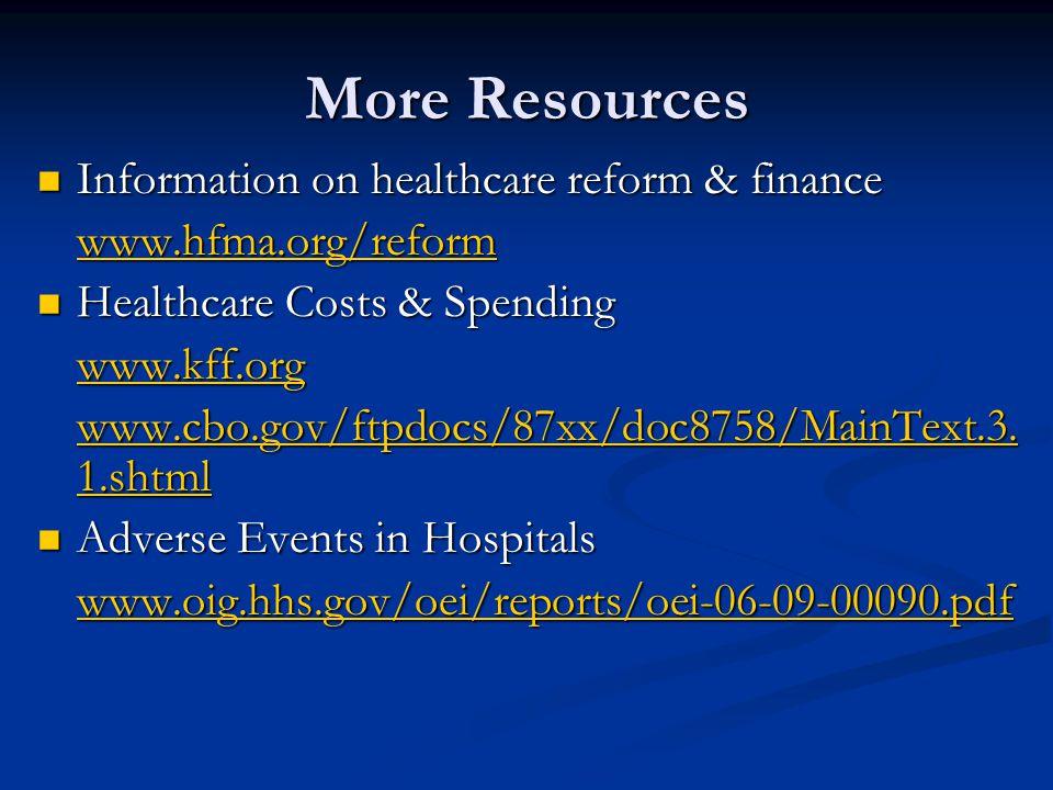 More Resources Information on healthcare reform & finance