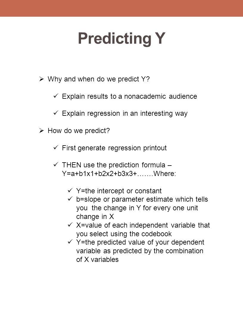 Predicting Y Why and when do we predict Y