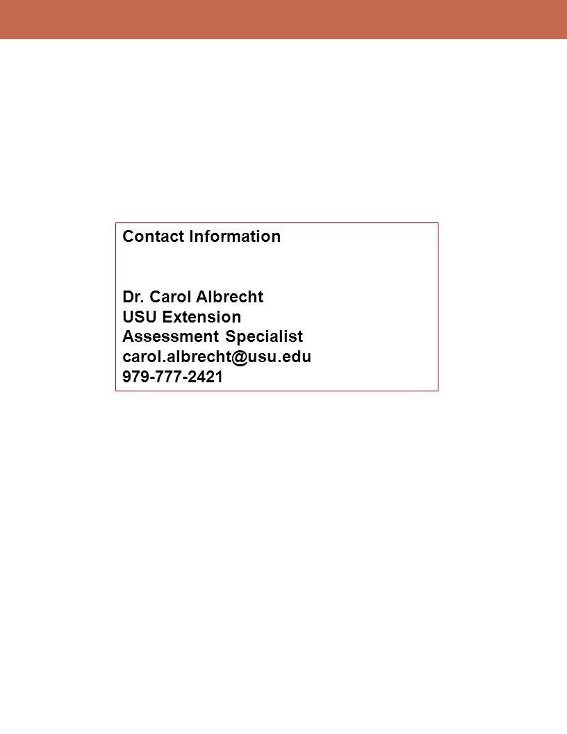 Contact Information Dr. Carol Albrecht. USU Extension. Assessment Specialist. carol.albrecht@usu.edu.