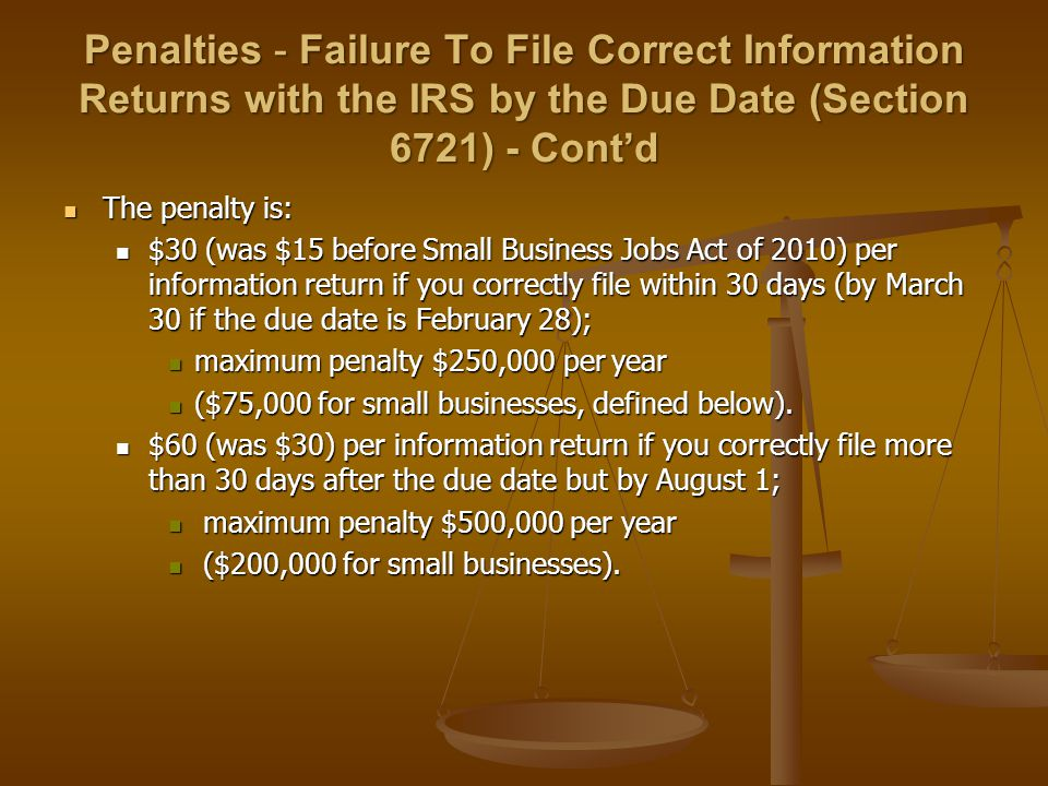 Penalties - Failure To File Correct Information Returns with the IRS by the Due Date (Section 6721) - Cont'd