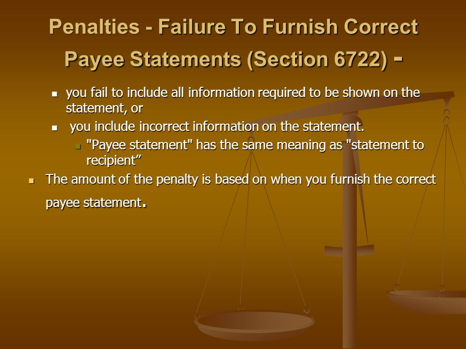Penalties - Failure To Furnish Correct Payee Statements (Section 6722) -