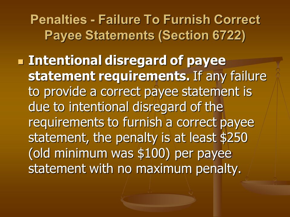 Penalties - Failure To Furnish Correct Payee Statements (Section 6722)