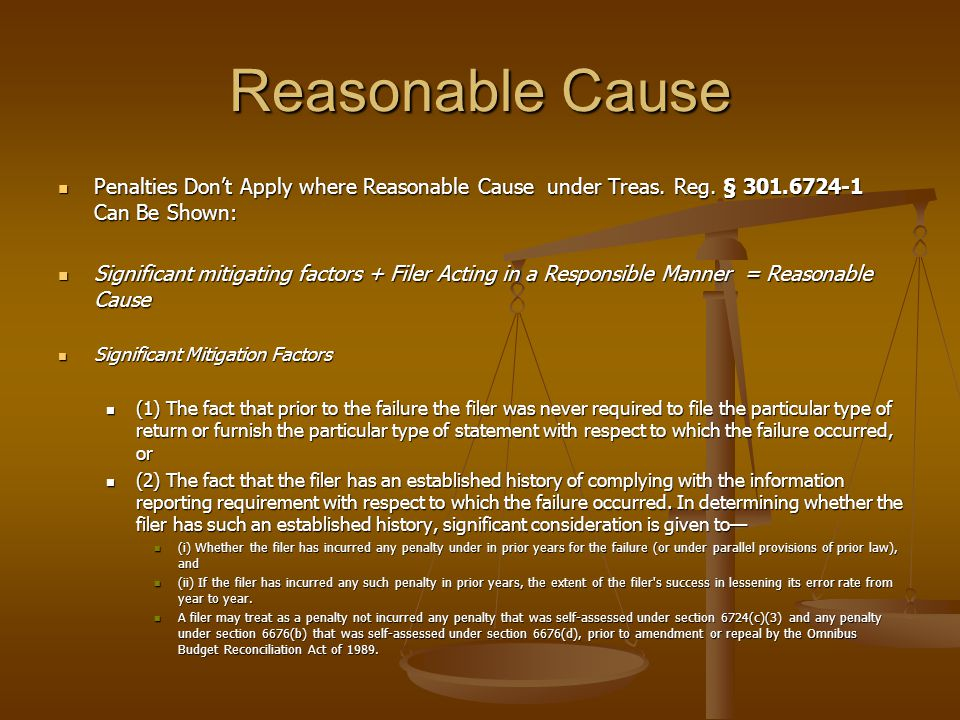 Reasonable Cause Penalties Don't Apply where Reasonable Cause under Treas. Reg. § 301.6724-1 Can Be Shown: