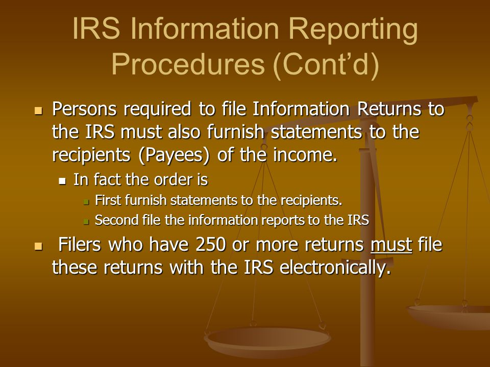 IRS Information Reporting Procedures (Cont'd)