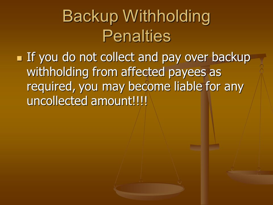 Backup Withholding Penalties