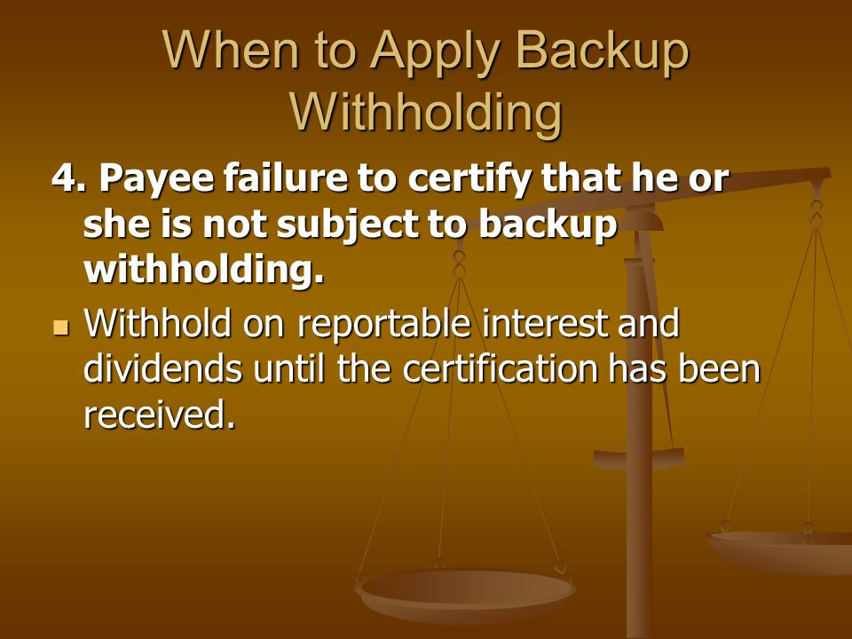 When to Apply Backup Withholding