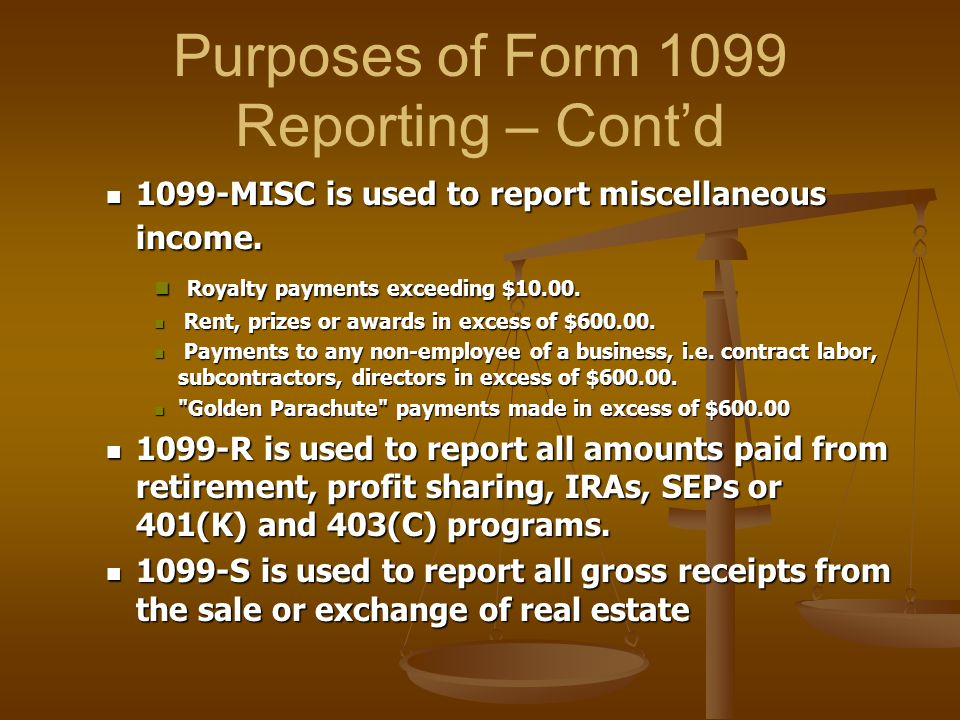 Purposes of Form 1099 Reporting – Cont'd