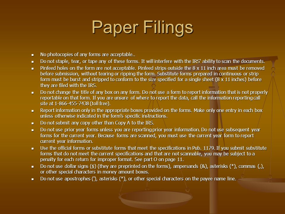 Paper Filings No photocopies of any forms are acceptable..