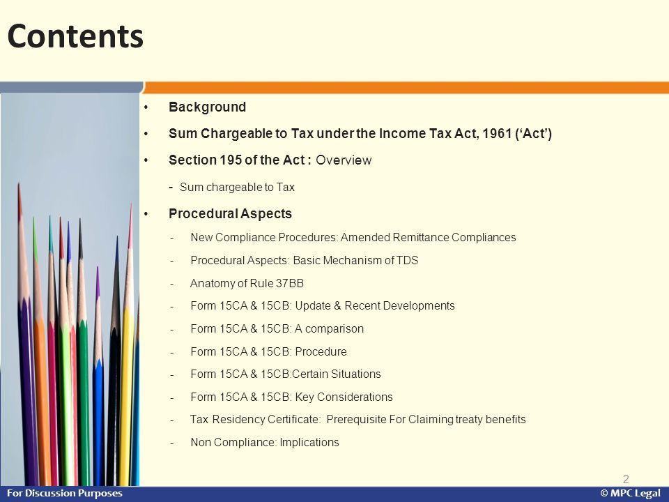 Contents Background. Sum Chargeable to Tax under the Income Tax Act, 1961 ('Act') Section 195 of the Act : Overview.