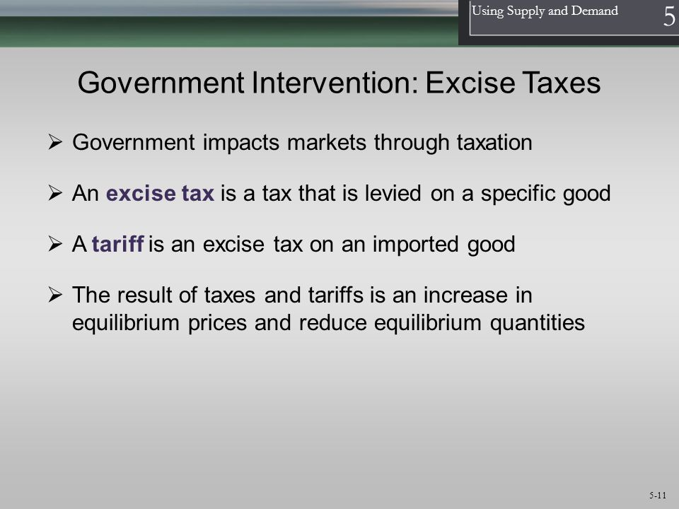 Government Intervention: Excise Taxes