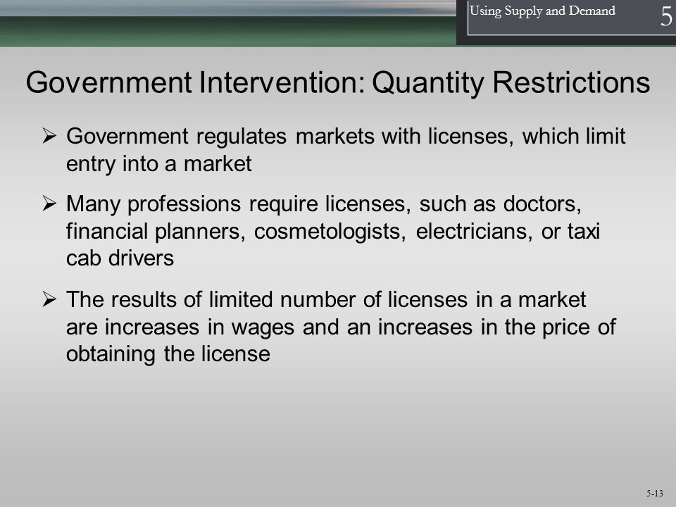 Government Intervention: Quantity Restrictions