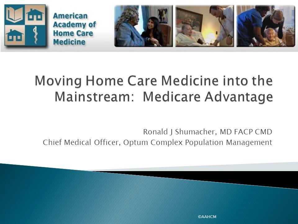 Moving Home Care Medicine into the Mainstream: Medicare Advantage
