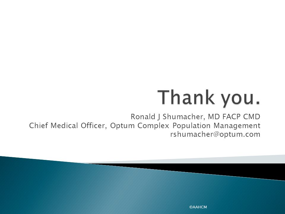 Thank you. Ronald J Shumacher, MD FACP CMD