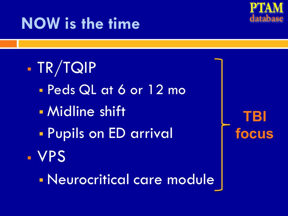 PTAM NOW is the time TR/TQIP VPS Midline shift Pupils on ED arrival