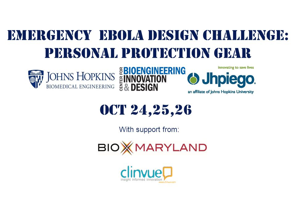 EMERGENCY EBOLA DESIGN CHALLENGE: personal Protection Gear