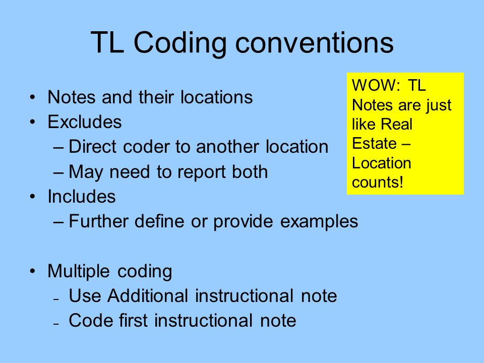 TL Coding conventions Notes and their locations Excludes