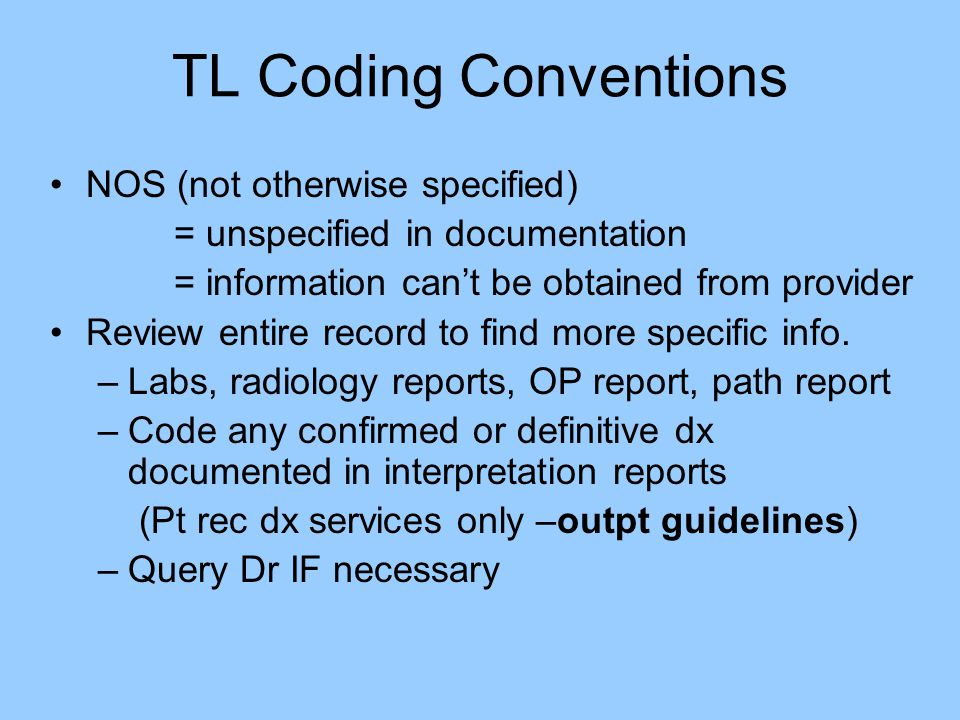 TL Coding Conventions NOS (not otherwise specified)