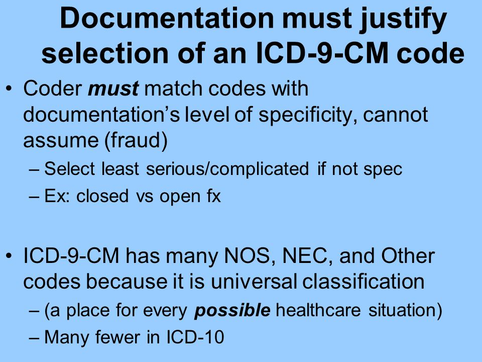 Documentation must justify selection of an ICD-9-CM code