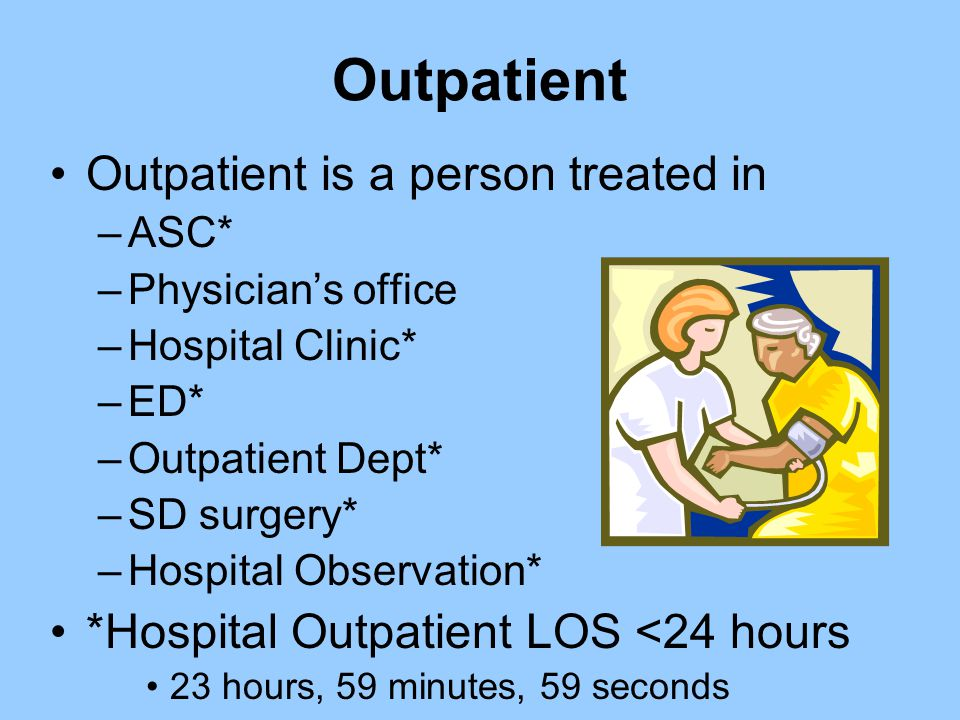 Outpatient Outpatient is a person treated in