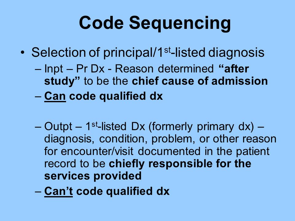 Code Sequencing Selection of principal/1st-listed diagnosis