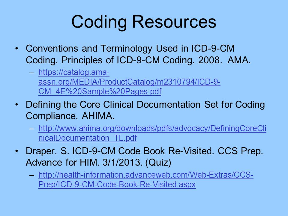 Coding Resources Conventions and Terminology Used in ICD-9-CM Coding. Principles of ICD-9-CM Coding. 2008. AMA.