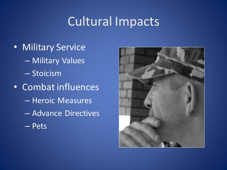Cultural Impacts Military Service Combat influences Military Values