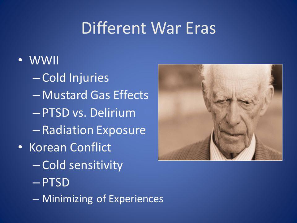 Different War Eras WWII Cold Injuries Mustard Gas Effects