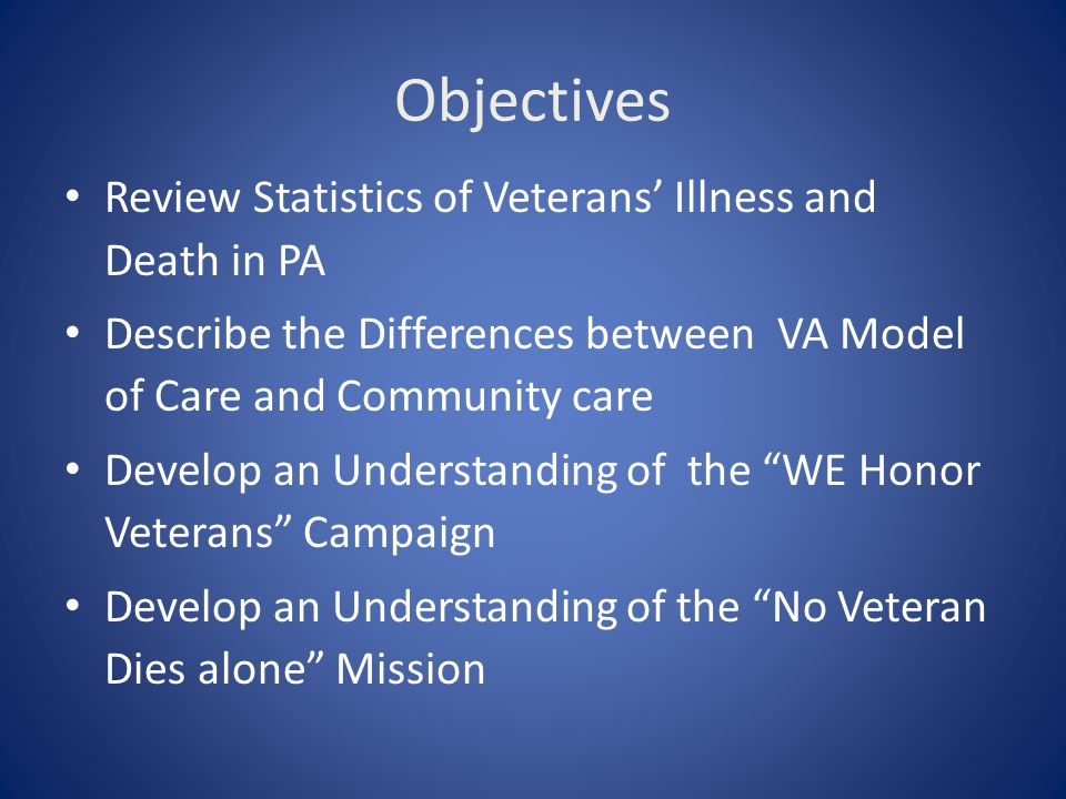 Objectives Review Statistics of Veterans' Illness and Death in PA