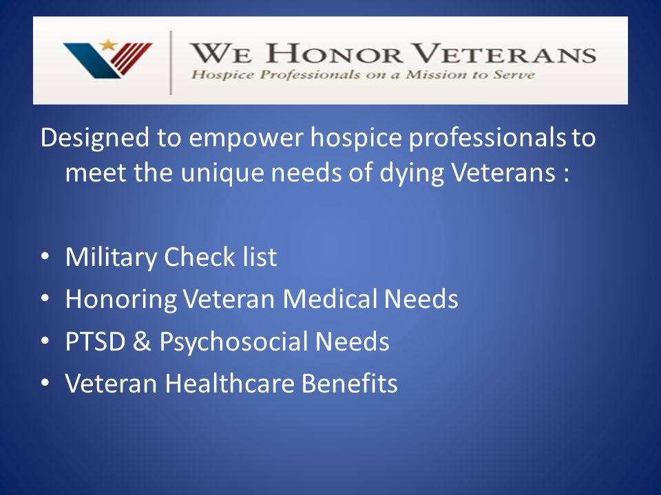 Designed to empower hospice professionals to meet the unique needs of dying Veterans :