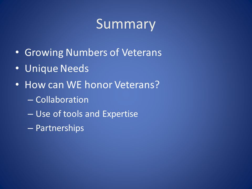 Summary Growing Numbers of Veterans Unique Needs