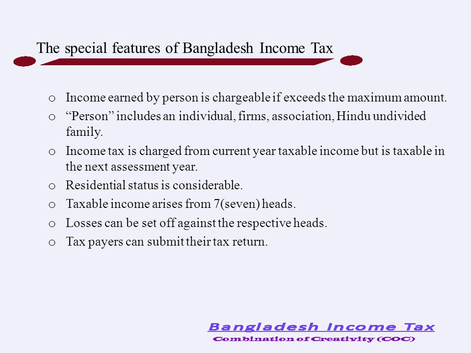 The special features of Bangladesh Income Tax