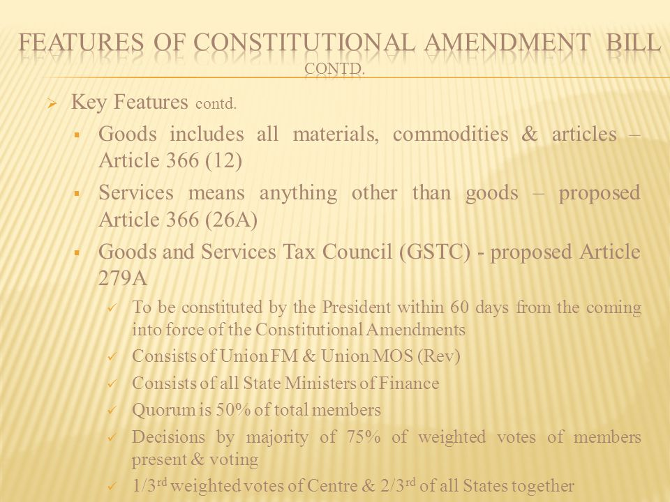 FEATURES OF CONSTITUTIONAL AMENDMENT BILL CONTD.