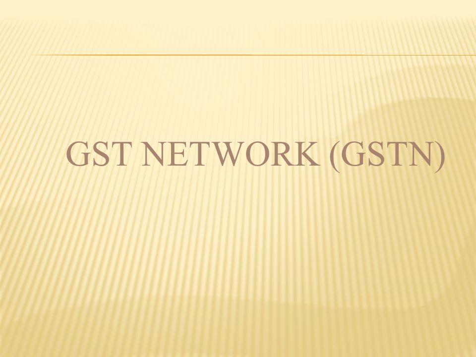 GST NETWORK (GSTN)