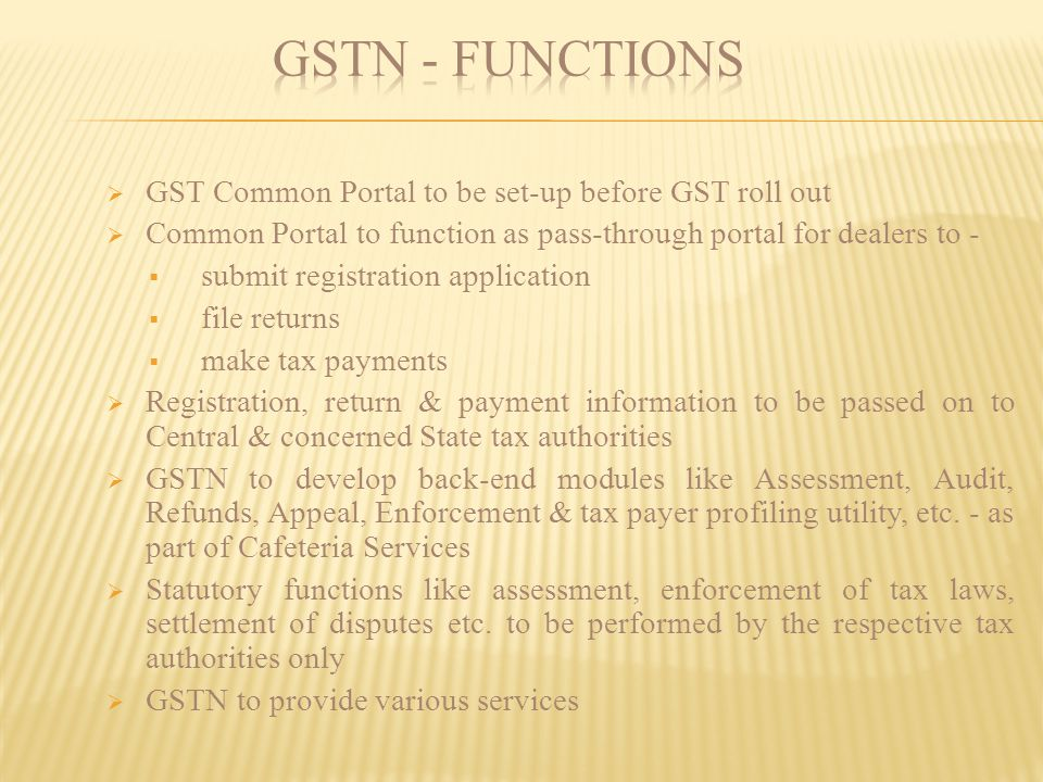 GSTN - Functions GST Common Portal to be set-up before GST roll out