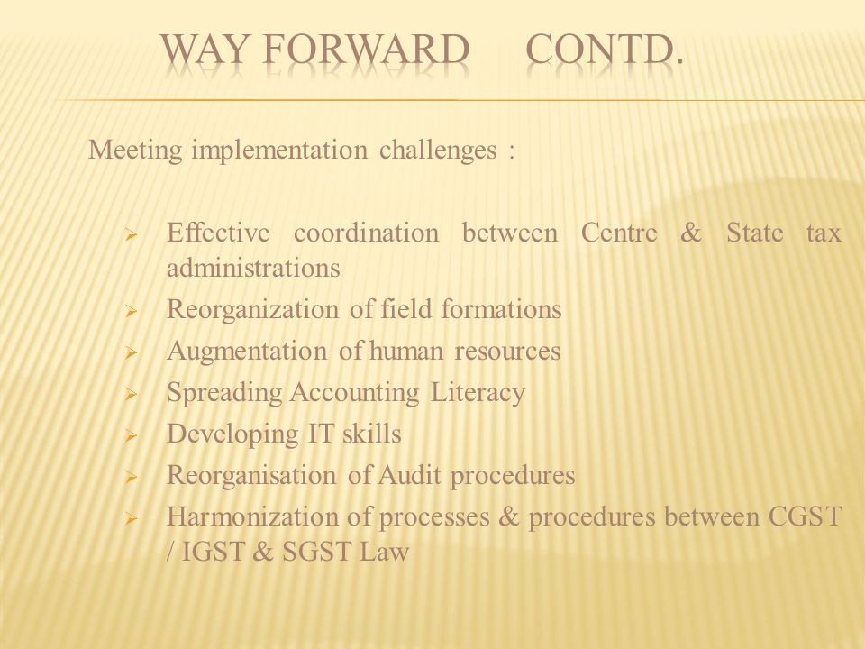 Way Forward contd. Meeting implementation challenges :