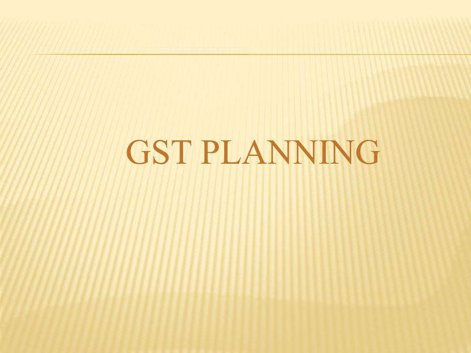 GST PLANNING